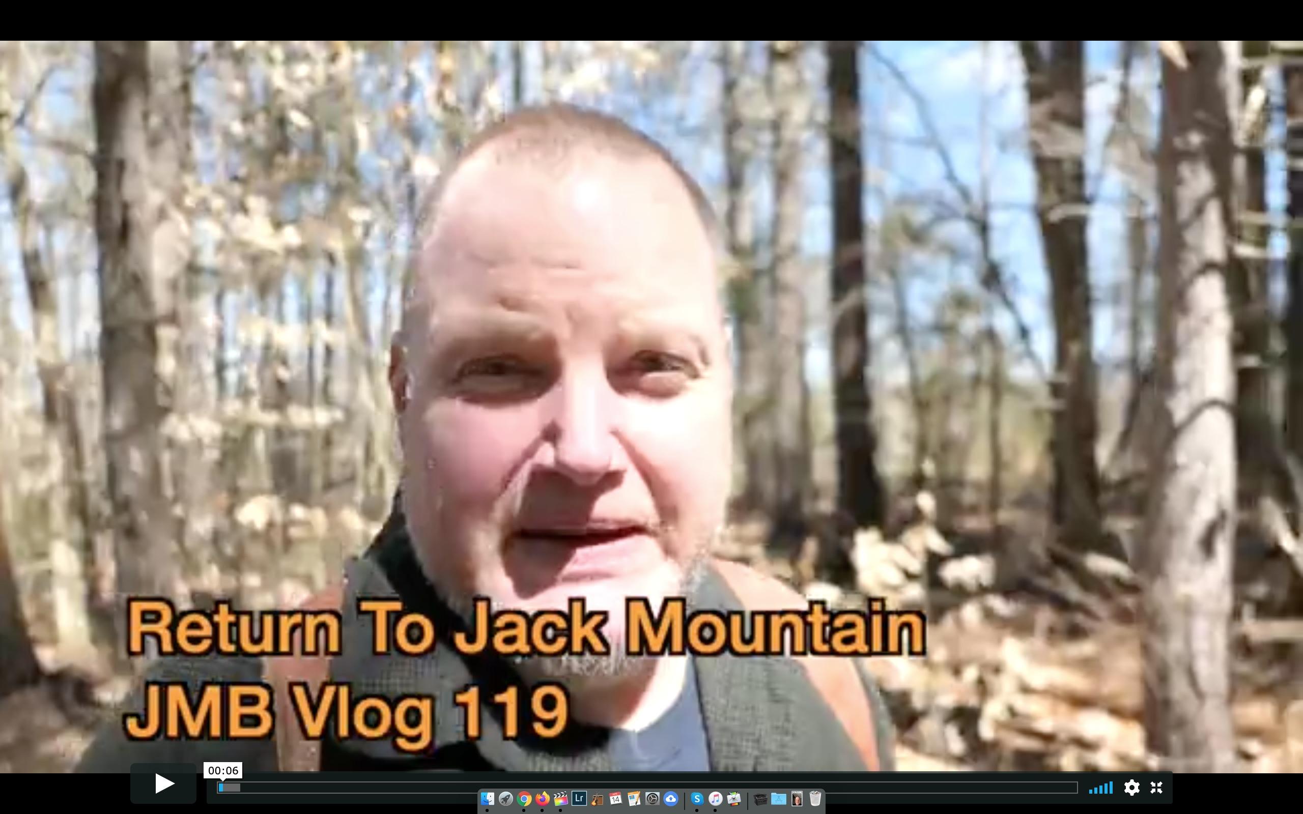 Return To Jack Mountain   JMB Vlog 119