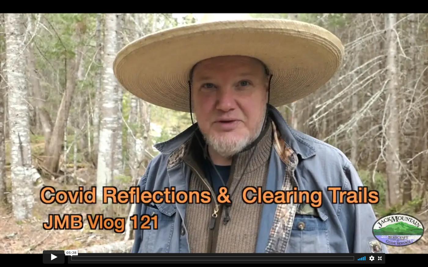 Covid Reflections & Clearing Trails   JMB Vlog 121