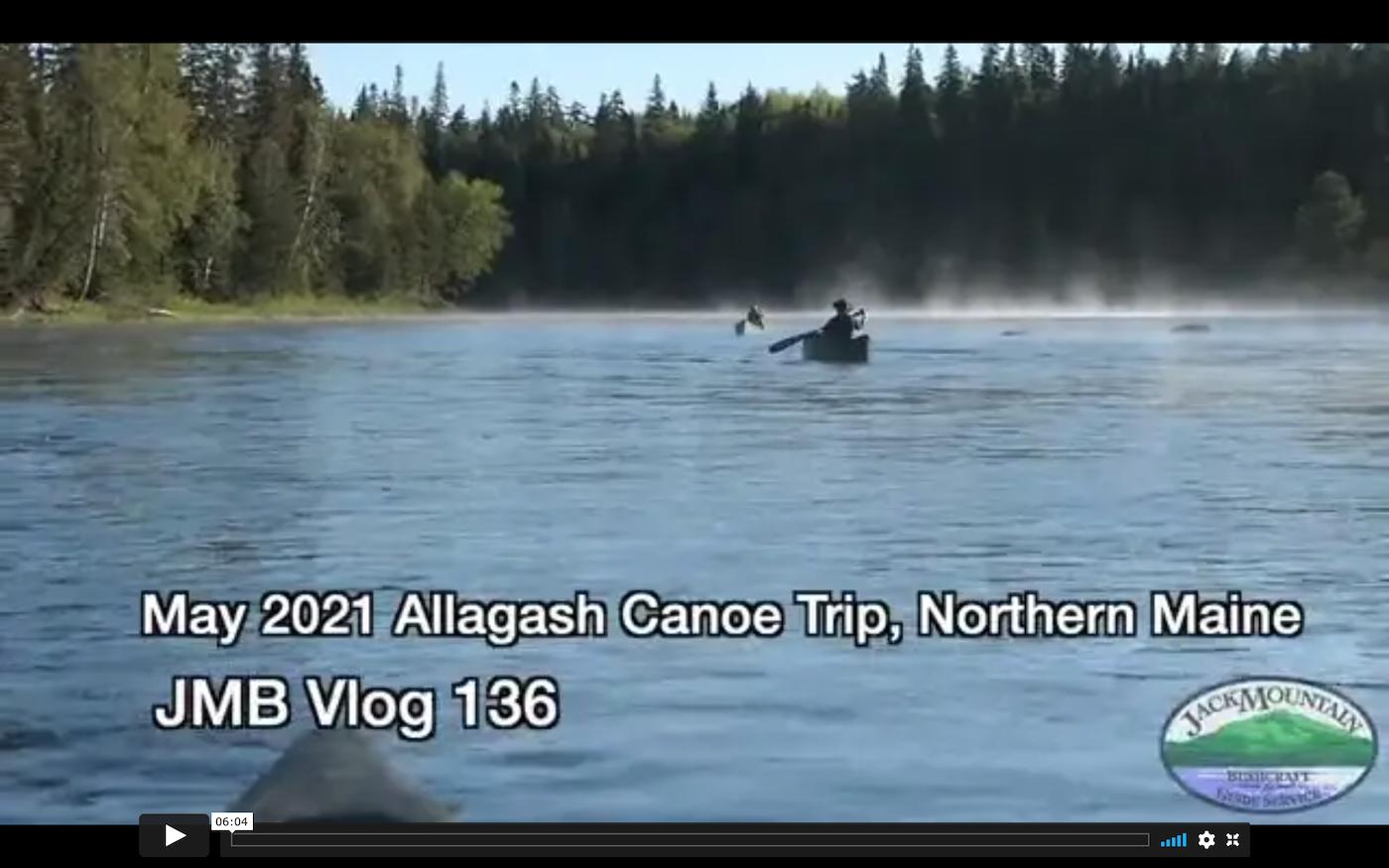 May 2021 Allagash Canoe Trip   JMB Vlog 136